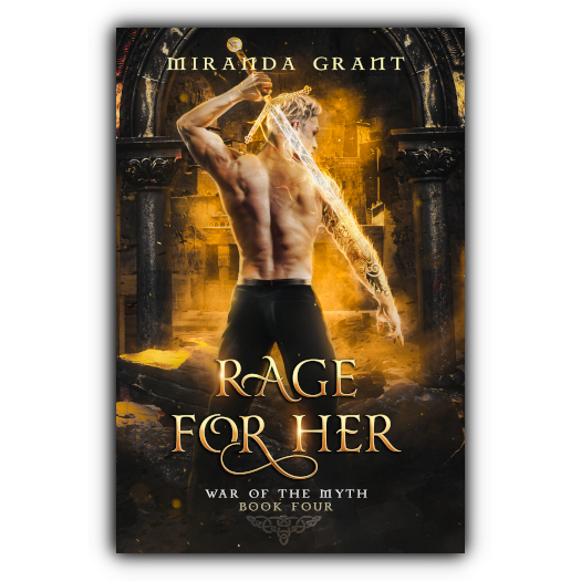 Rage for Her: Book Three of the War of the Myth series by Miranda Grant
