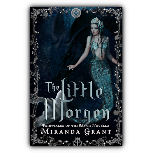 The Little Morgen: Fairytales of the Myth series by Miranda Grant